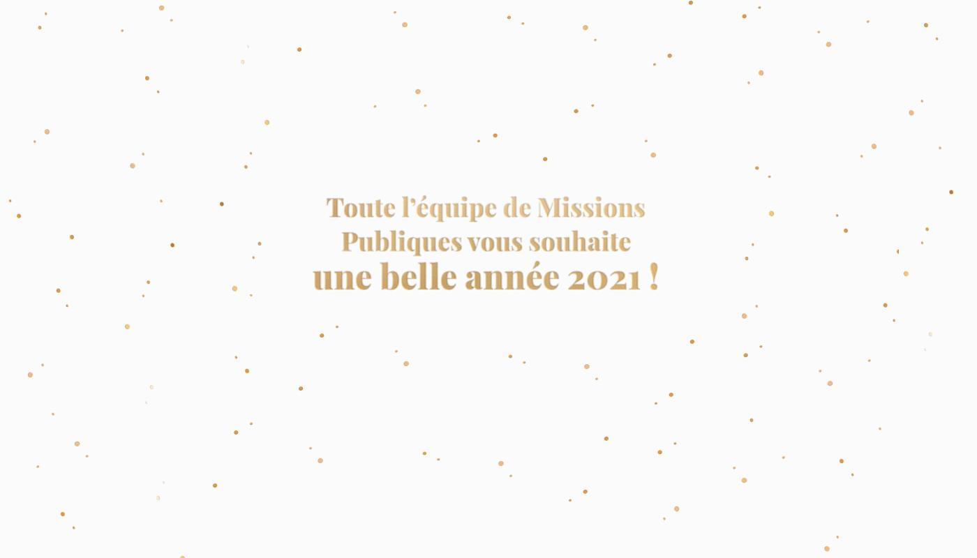 L'équipe de Missions Publiques vous souhaite une belle année 2021